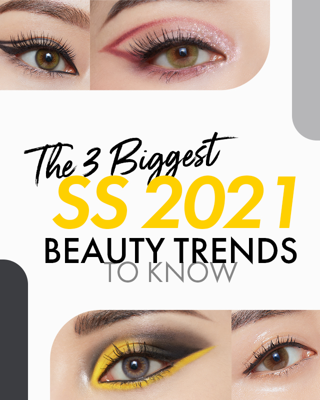SS 2021 BEAUTY TRENDS TO KNOW